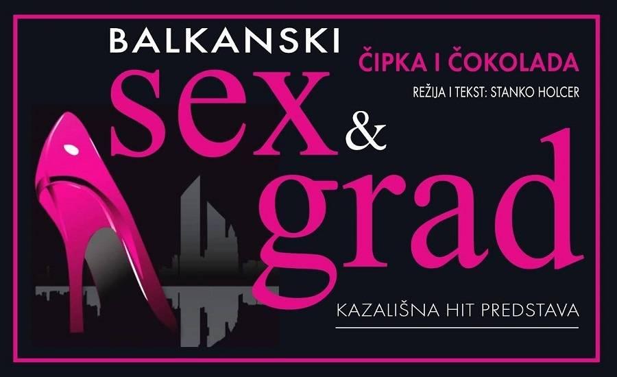 Nedavno smo gostovali kod vas! Stižemo opet - BALKANSKI SEX I GRAD!