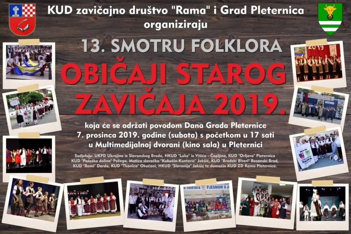 Danas svi u Pleternicu na 13. Smotru folklora ʺObičaji starog zavičaja 2019.ʺ u organizaciji KUD-a  ZD Rama iz Pleternice