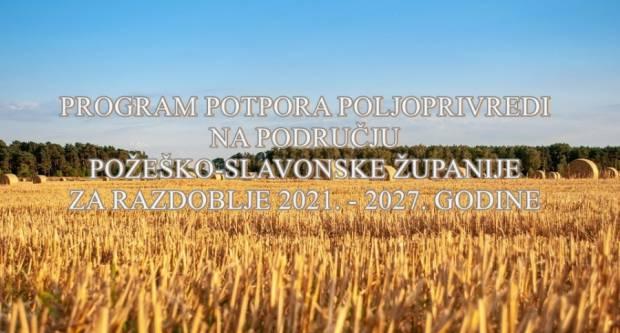 Program potpora poljoprivredi na području Požeško - slavonske županije za razdoblje 2021. - 2027. godine