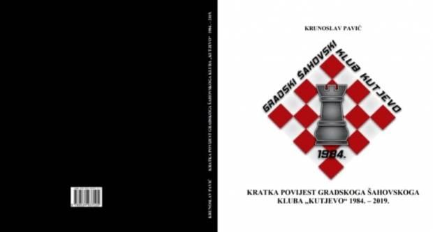 U tisku je monografija ŠK Kutjevo – Kratka povijest gradskog šahovskog kluba Kutjevo (1984.-2019.)