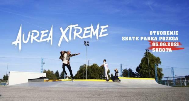 AUREA XTREME: Danas se održava otvorenje obnovljenog skate parka u Požegi
