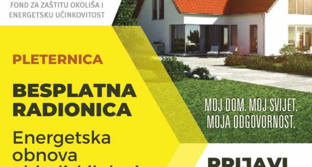 Besplatna radionica za građane o programu sufinanciranja energetske obnove obiteljskih kuća