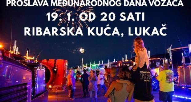 19. siječnja druženje i zabava za profesionalne vozače u krčmi ʺRibarska kućaʺ u Lukaču
