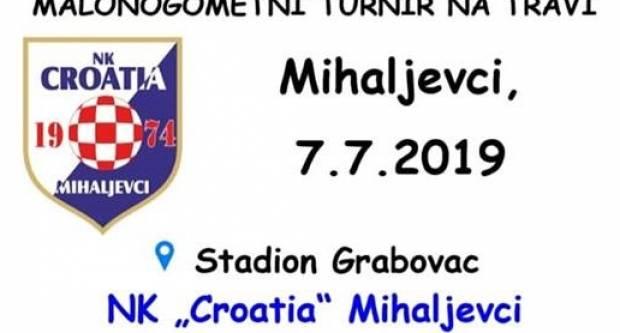7. srpnja malonogometni turnir na travi u Mihaljevcima na stadionu Grabovac