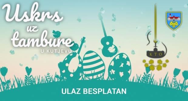 Koncert ʺUskrs uz tambureʺ u Kutjevu 8. travnja