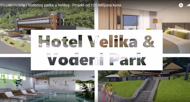 Izgradnja hotela i Vodenog parka u Velikoj uskoro kreće, vrijednost projekta je 120 milijuna kuna