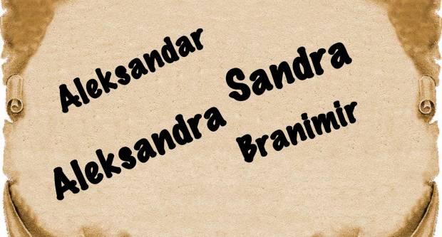 Sretan imendan svim osobama po imenu Aleksandar, Sandra i Branimir